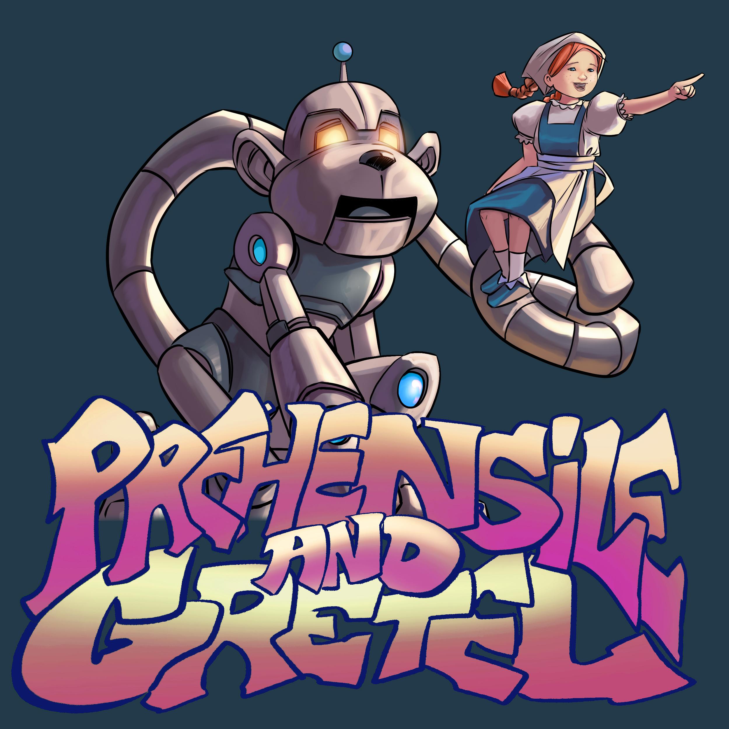Prehensile and Gretel